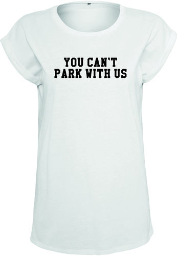 You can't park with us Shirt Mädels