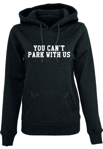 You can't park with us Hoodie Mädels